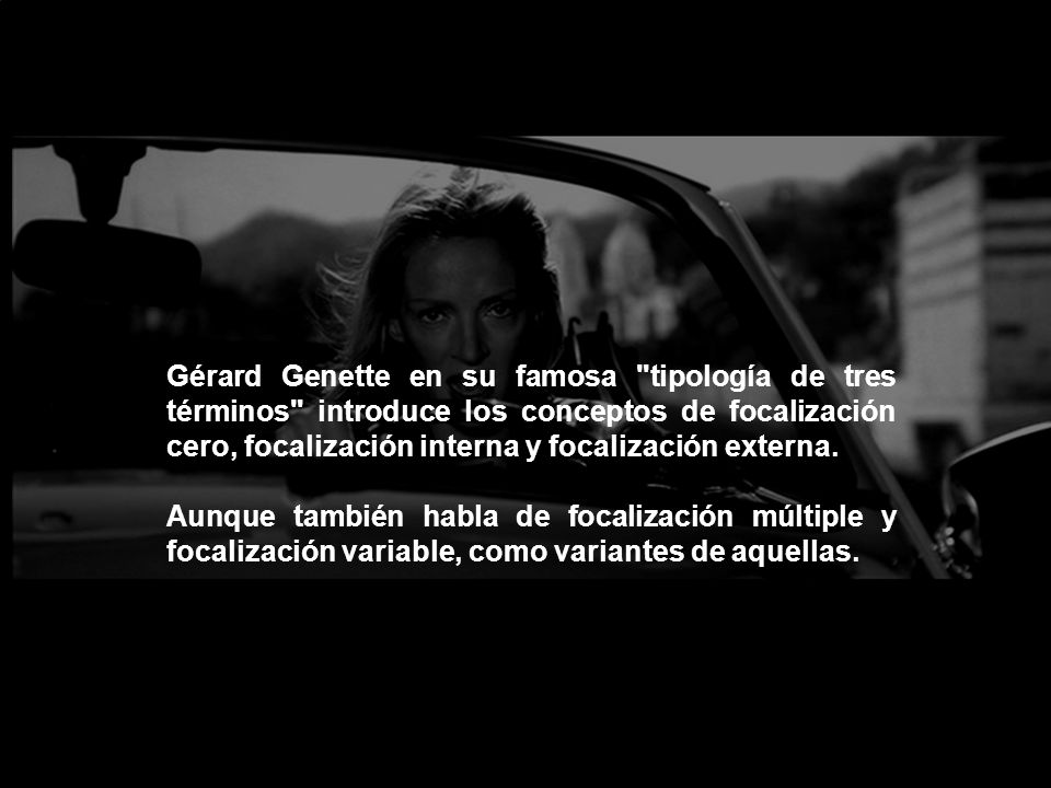 Gérard Genette en su famosa tipología de tres términos introduce los conceptos de focalización cero, focalización interna y focalización externa.