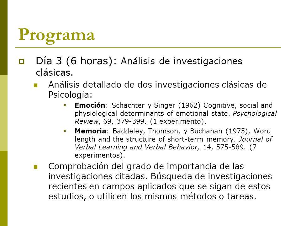 Programa Día 3 (6 horas): Análisis de investigaciones clásicas.