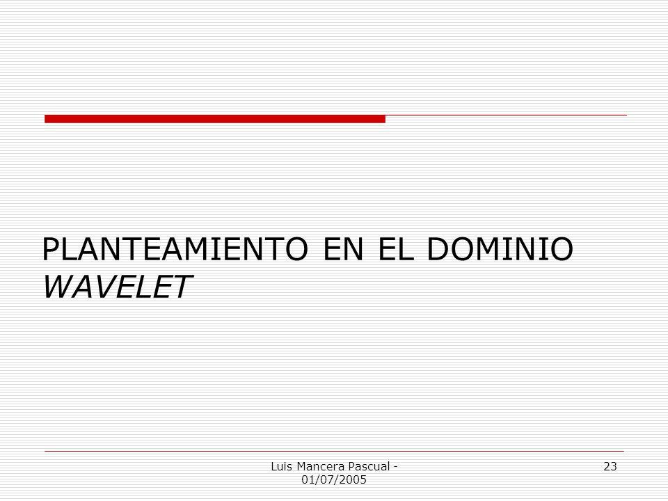 PLANTEAMIENTO EN EL DOMINIO WAVELET