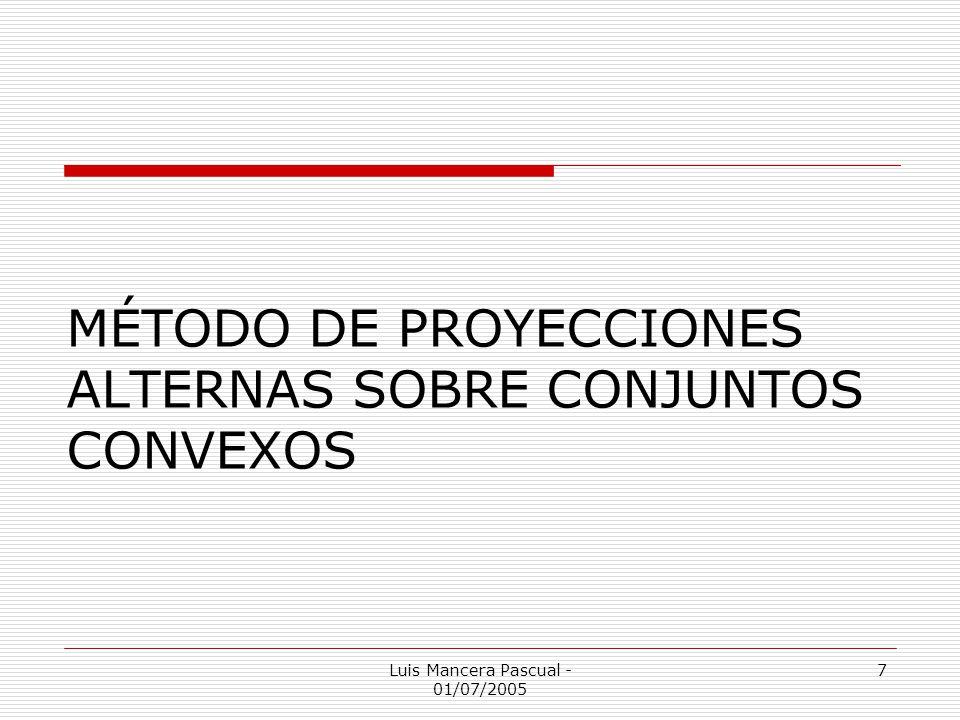 MÉTODO DE PROYECCIONES ALTERNAS SOBRE CONJUNTOS CONVEXOS