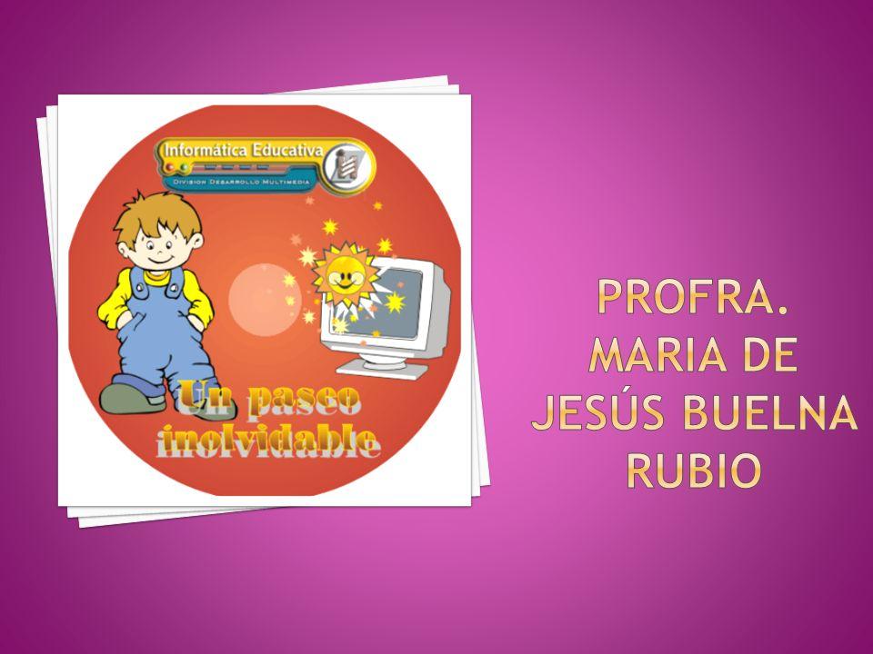 PROFRA. MARIA DE JESÚS BUELNA RUBIO