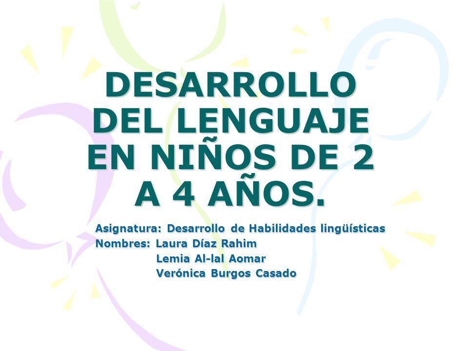 DESARROLLO DEL LENGUAJE EN NIÑOS DE 2 A 4 AÑOS.