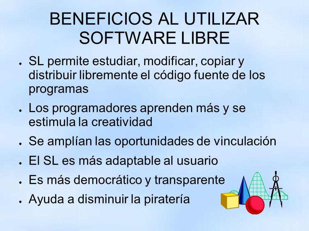 BENEFICIOS AL UTILIZAR SOFTWARE LIBRE