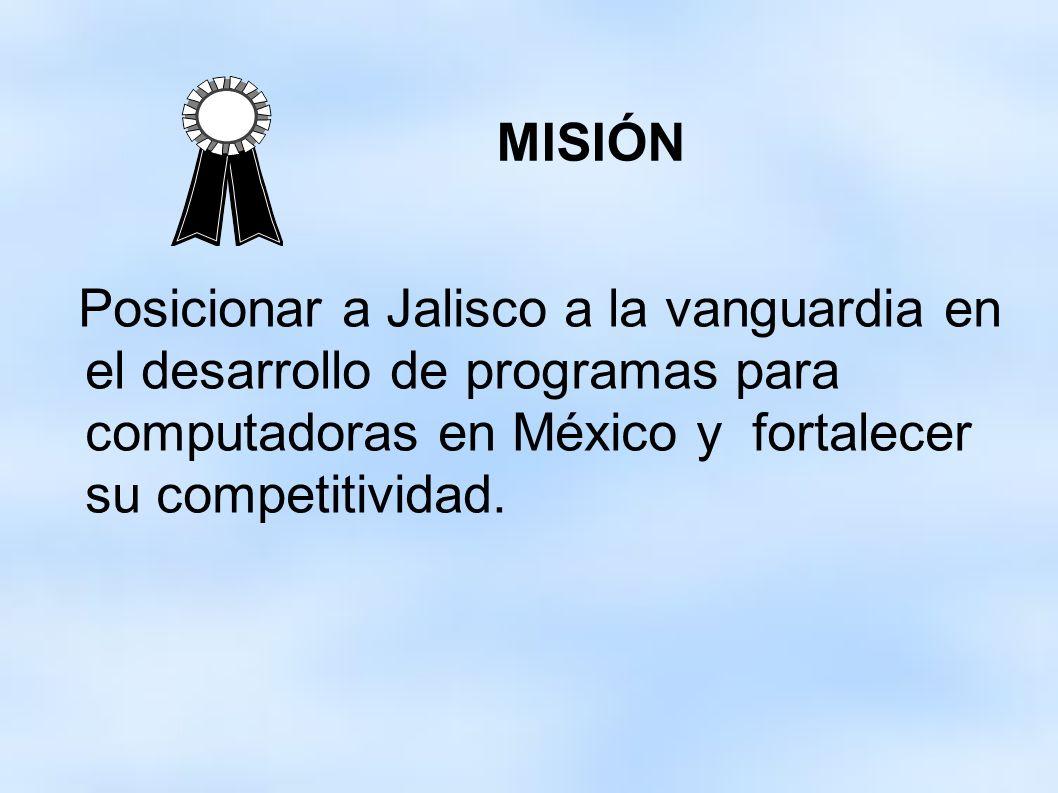 MISIÓNPosicionar a Jalisco a la vanguardia en el desarrollo de programas para computadoras en México y fortalecer su competitividad.