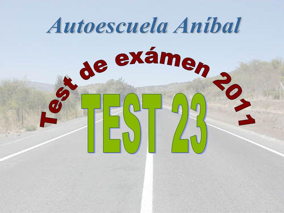 Autoescuela Aníbal Test de exámen 2011 TEST 23