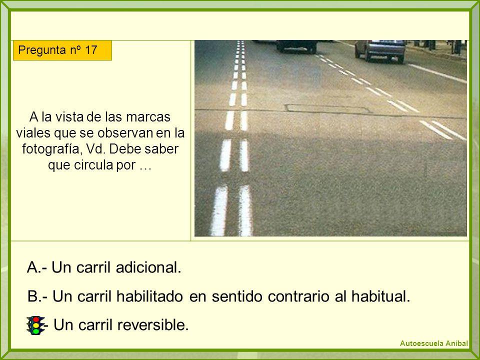 B.- Un carril habilitado en sentido contrario al habitual.