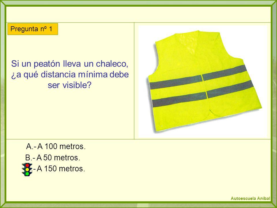Si un peatón lleva un chaleco, ¿a qué distancia mínima debe ser visible