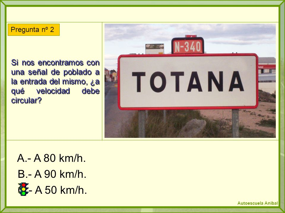 A.- A 80 km/h. B.- A 90 km/h. C.- A 50 km/h.