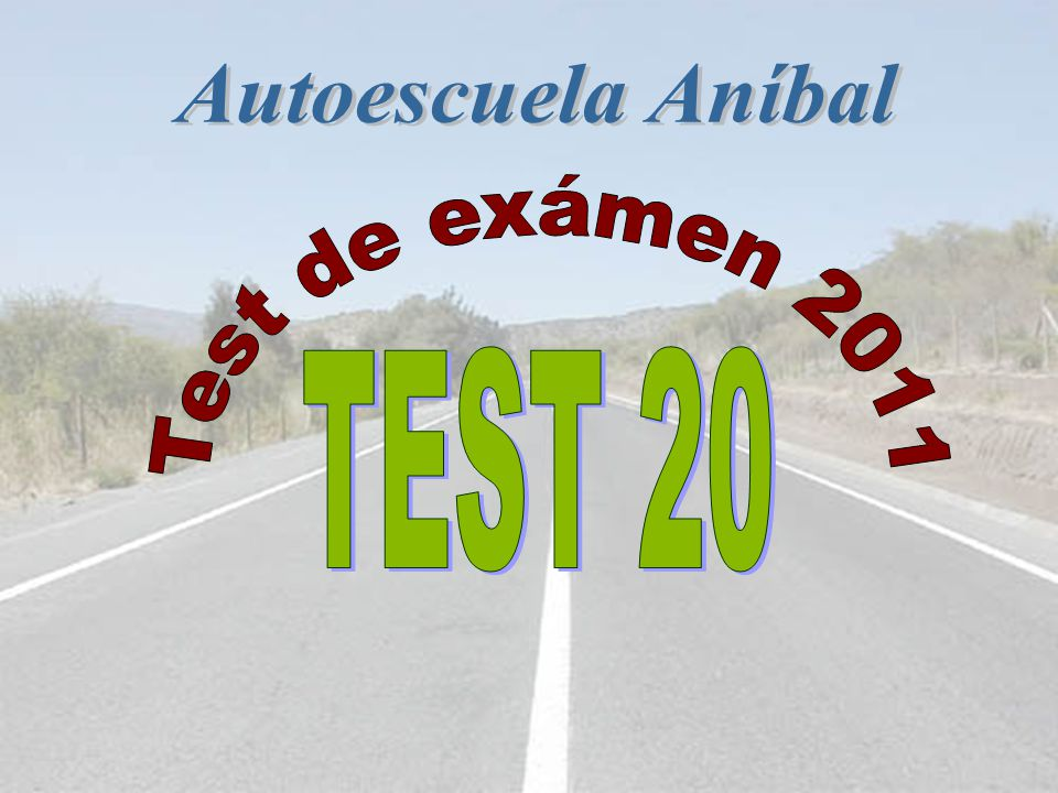 Autoescuela Aníbal Test de exámen 2011 TEST 20