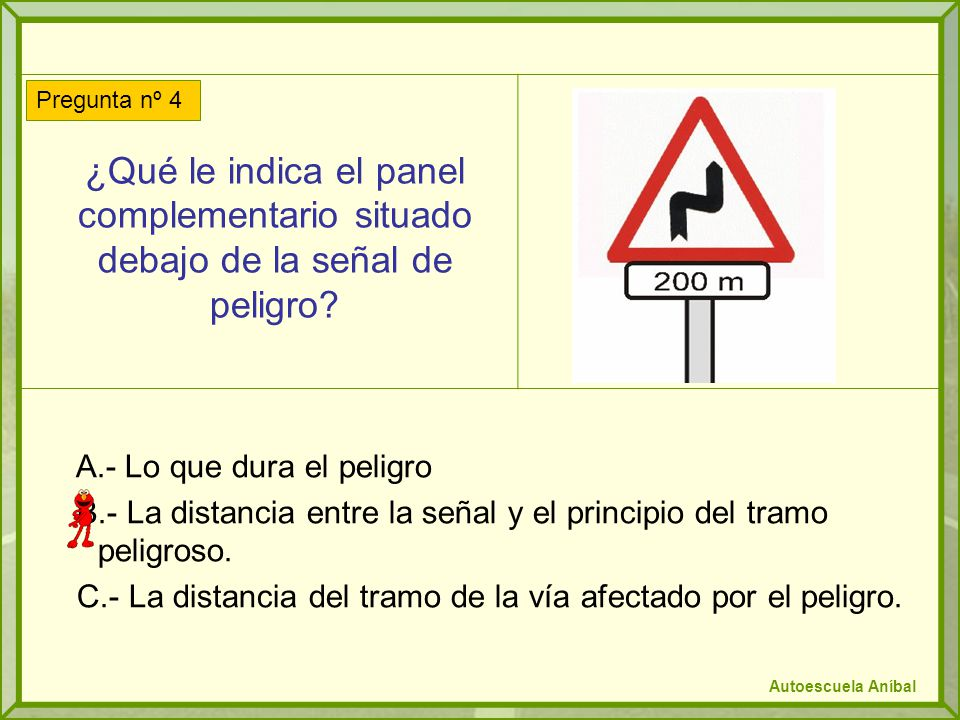 ¿Qué le indica el panel complementario situado debajo de la señal de peligro