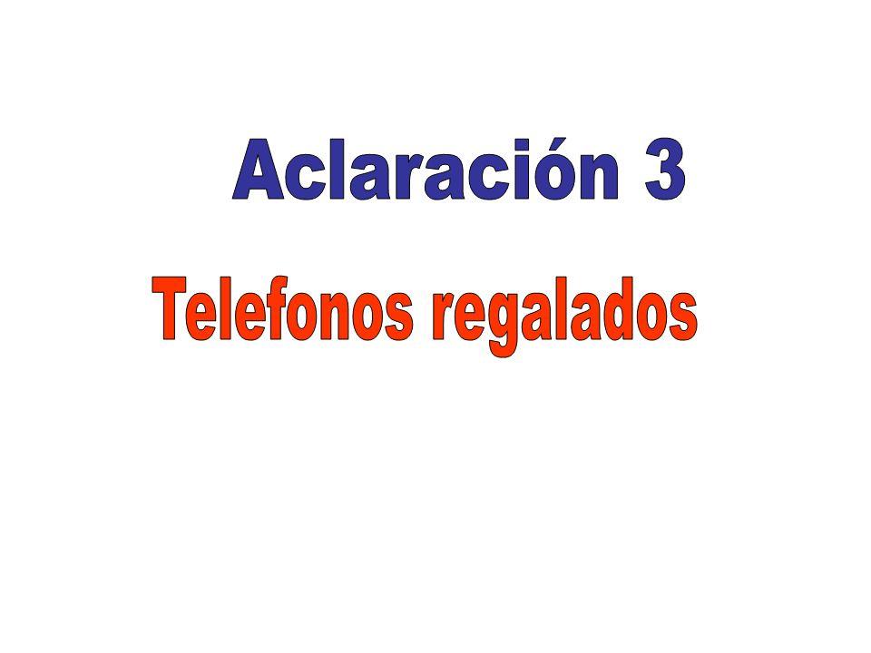 Aclaración 3 Telefonos regalados