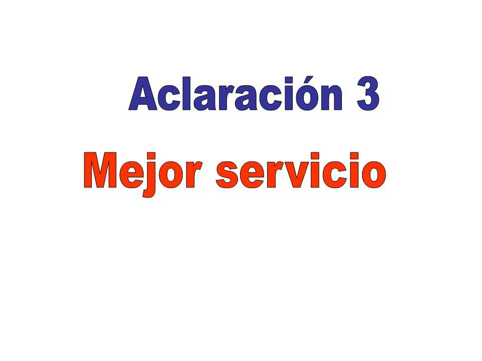 Aclaración 3 Mejor servicio