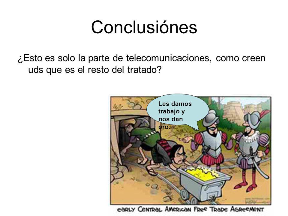 Conclusiónes ¿Esto es solo la parte de telecomunicaciones, como creen uds que es el resto del tratado