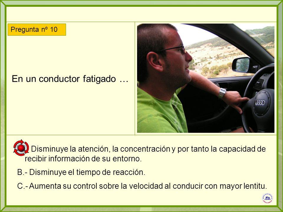 En un conductor fatigado …