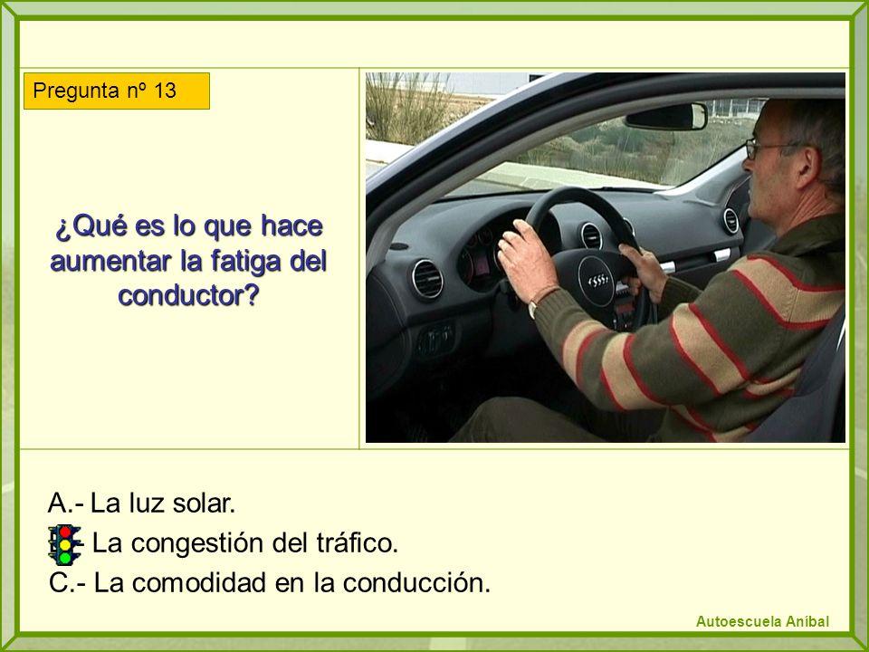 ¿Qué es lo que hace aumentar la fatiga del conductor