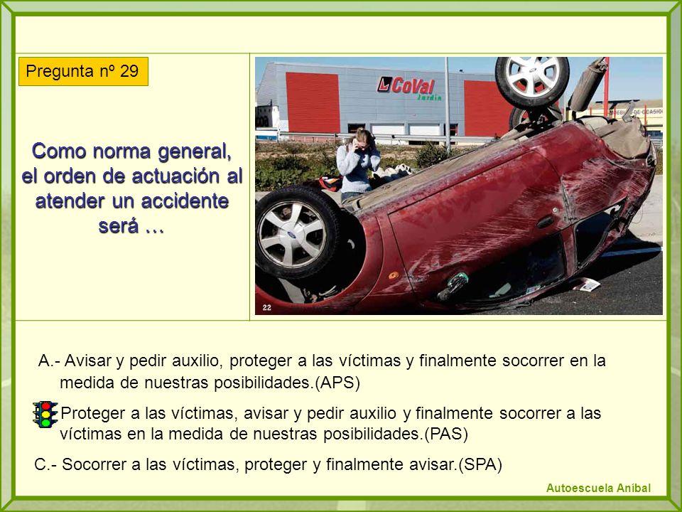 Como norma general, el orden de actuación al atender un accidente será …