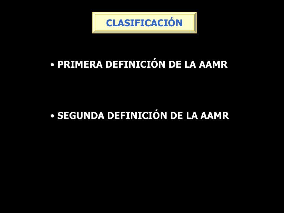 CLASIFICACIÓN PRIMERA DEFINICIÓN DE LA AAMR SEGUNDA DEFINICIÓN DE LA AAMR