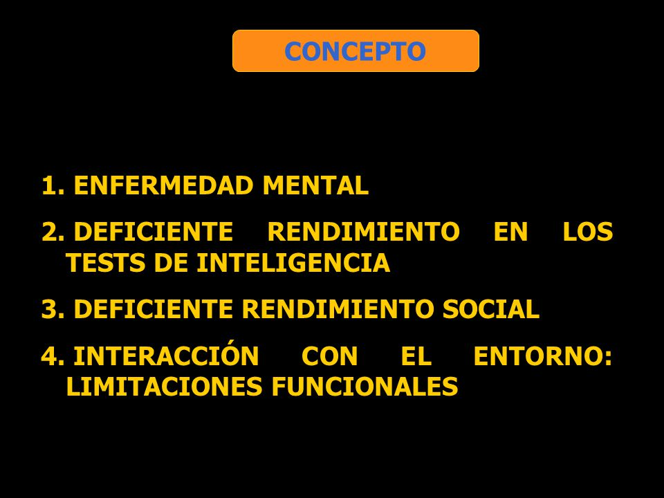 CONCEPTO ENFERMEDAD MENTAL. DEFICIENTE RENDIMIENTO EN LOS TESTS DE INTELIGENCIA. DEFICIENTE RENDIMIENTO SOCIAL.