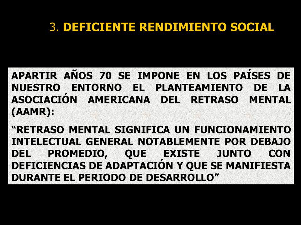 3. DEFICIENTE RENDIMIENTO SOCIAL