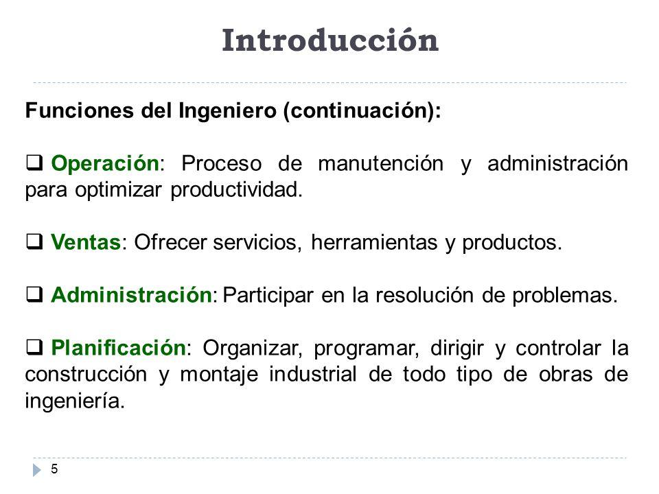 Introducción Funciones del Ingeniero (continuación):