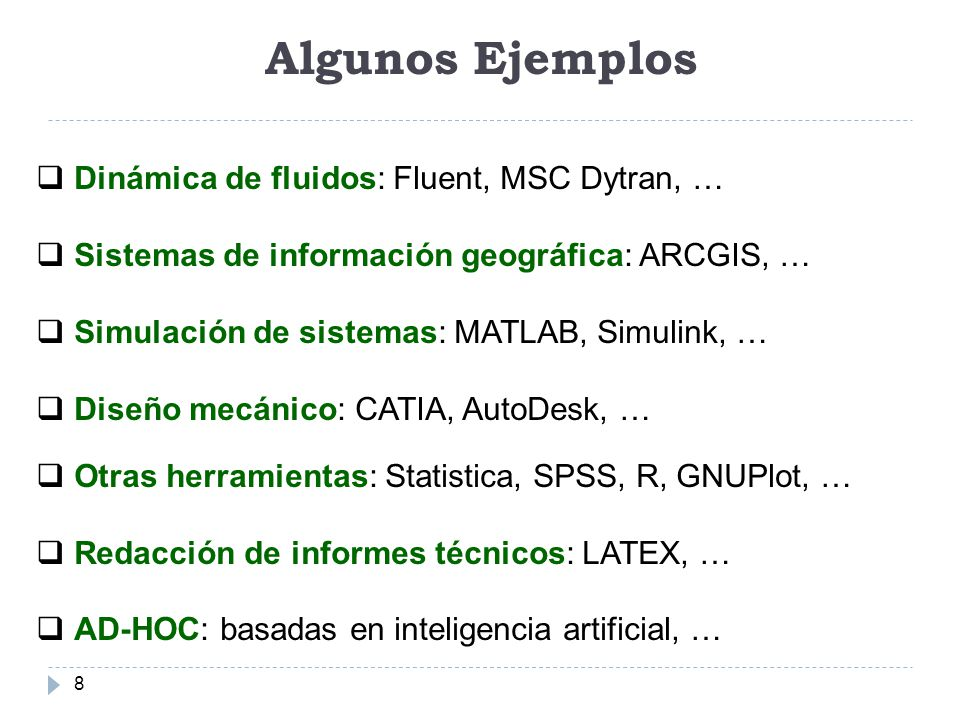 Algunos Ejemplos Dinámica de fluidos: Fluent, MSC Dytran, …