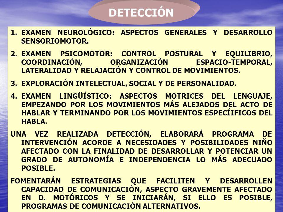 DETECCIÓN EXAMEN NEUROLÓGICO: ASPECTOS GENERALES Y DESARROLLO SENSORIOMOTOR.