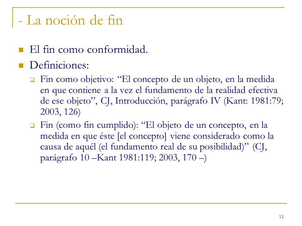 - La noción de fin El fin como conformidad. Definiciones: