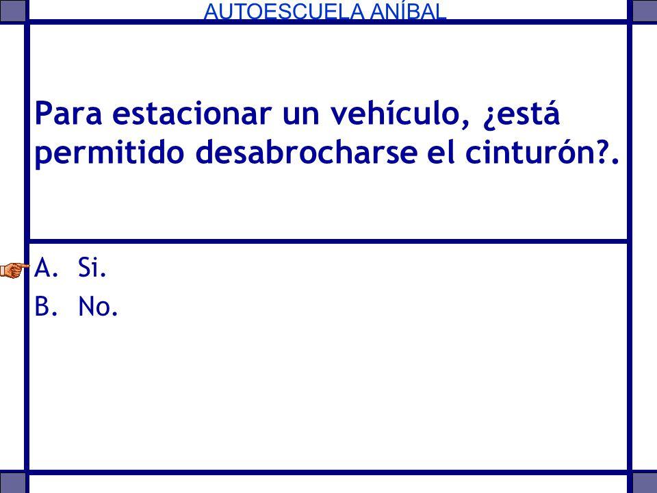 Para estacionar un vehículo, ¿está permitido desabrocharse el cinturón .