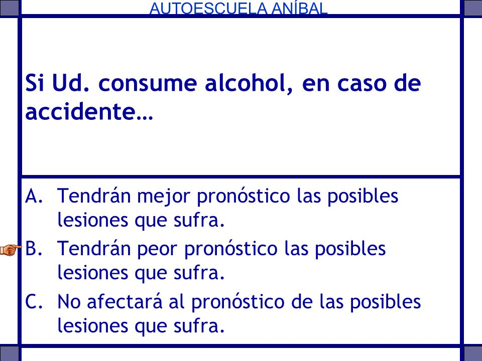 Si Ud. consume alcohol, en caso de accidente…