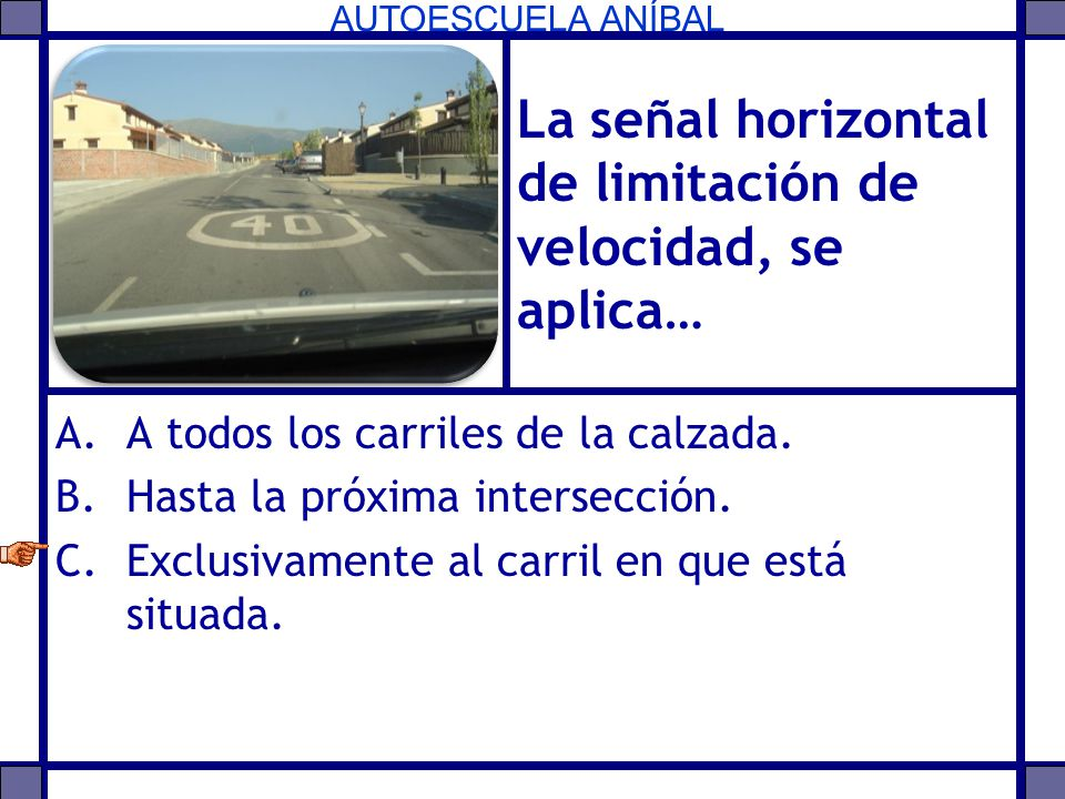 La señal horizontal de limitación de velocidad, se aplica…