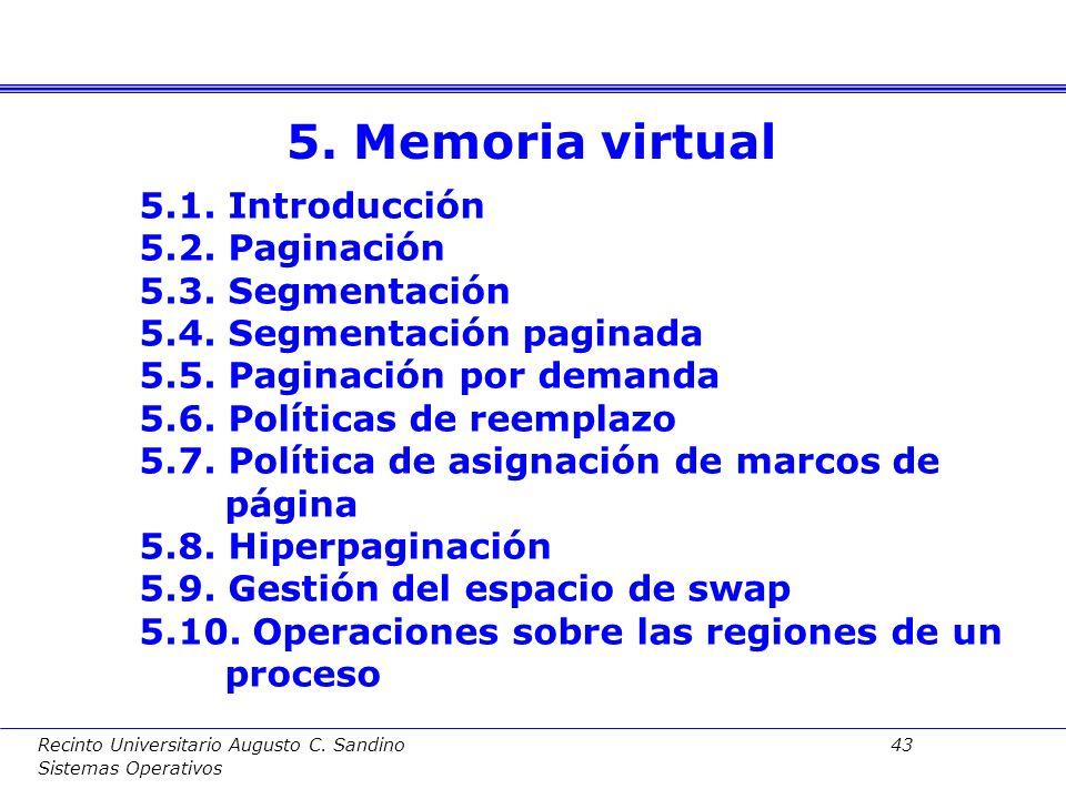 5. Memoria virtual 5.1. Introducción 5.2. Paginación 5.3. Segmentación