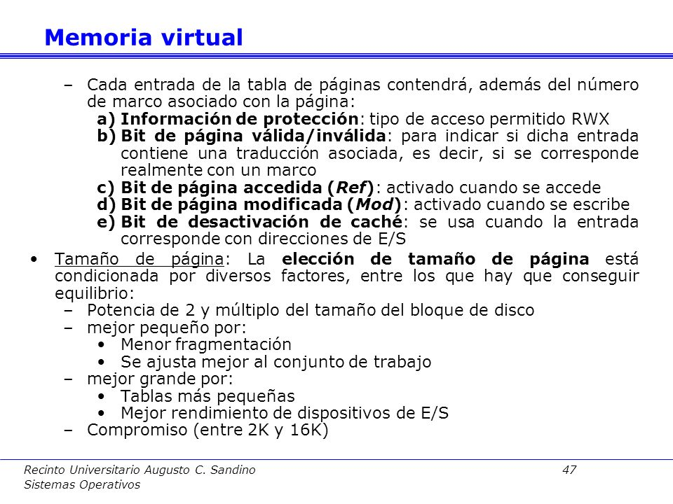 Memoria virtual Cada entrada de la tabla de páginas contendrá, además del número de marco asociado con la página: