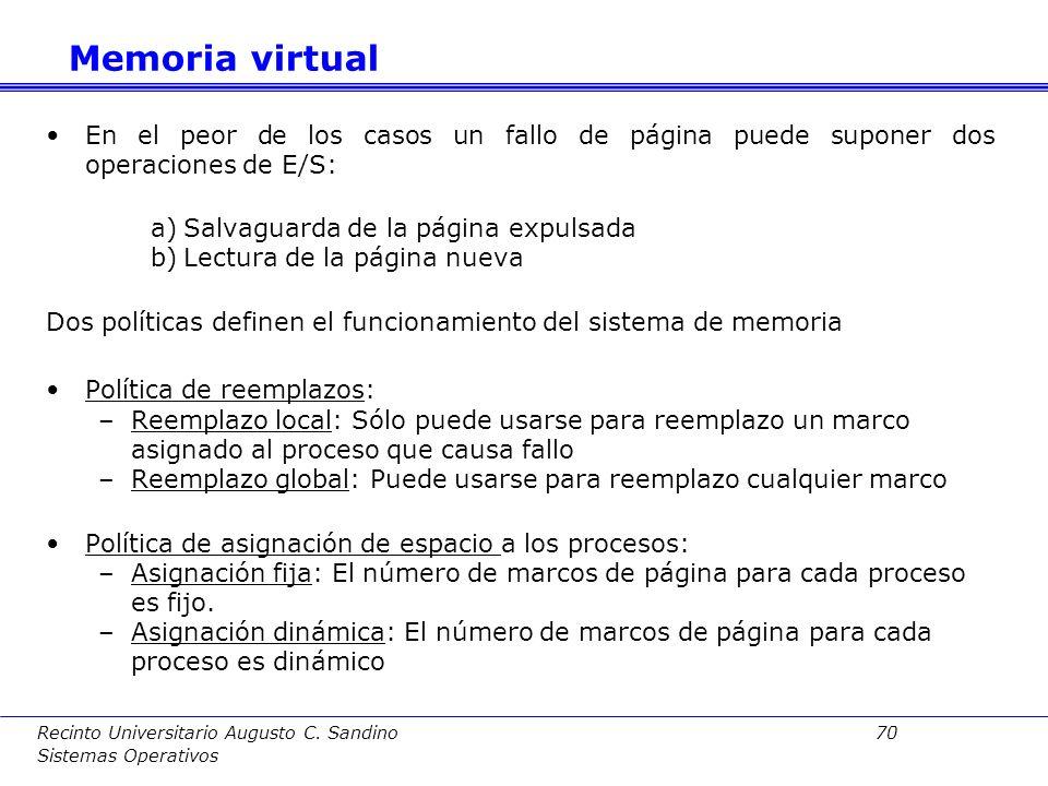 Memoria virtual En el peor de los casos un fallo de página puede suponer dos operaciones de E/S: Salvaguarda de la página expulsada.