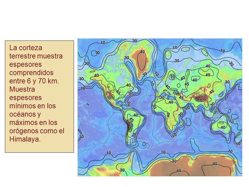La corteza terrestre muestra espesores comprendidos entre 6 y 70 km
