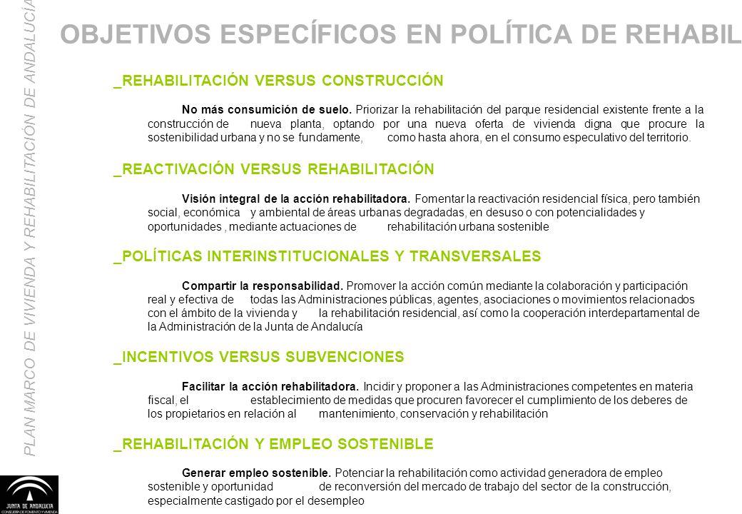 OBJETIVOS ESPECÍFICOS EN POLÍTICA DE REHABILITACIÓN