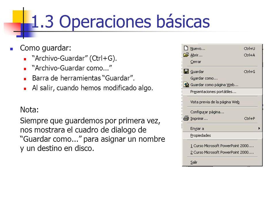 1.3 Operaciones básicas Como guardar: Nota: