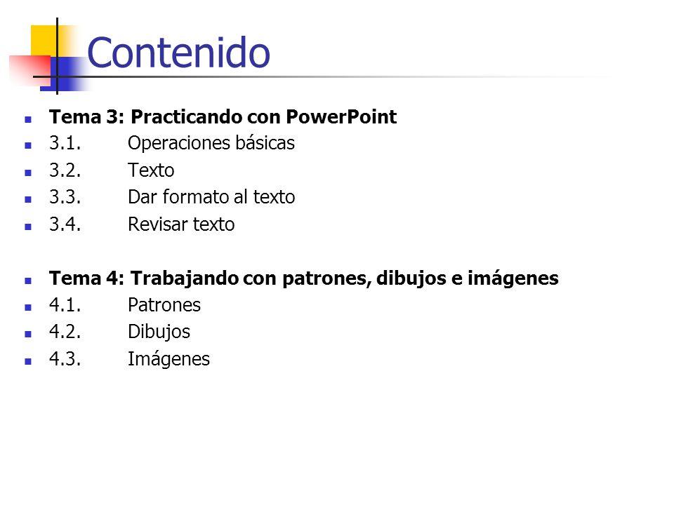 Contenido Tema 3: Practicando con PowerPoint 3.1. Operaciones básicas