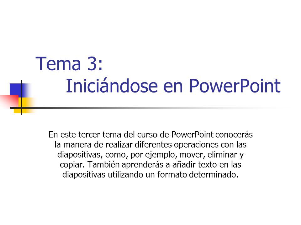 Tema 3: Iniciándose en PowerPoint