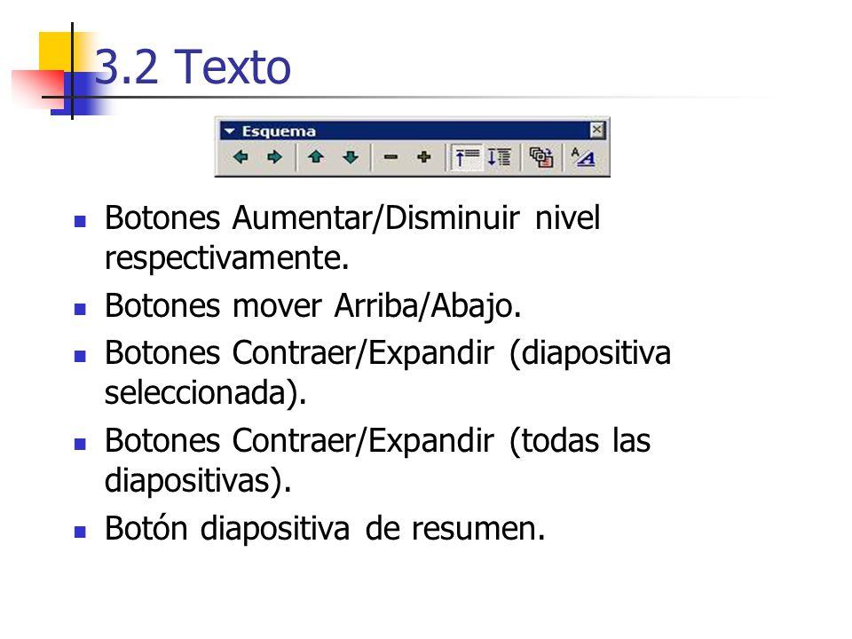 3.2 Texto Botones Aumentar/Disminuir nivel respectivamente.