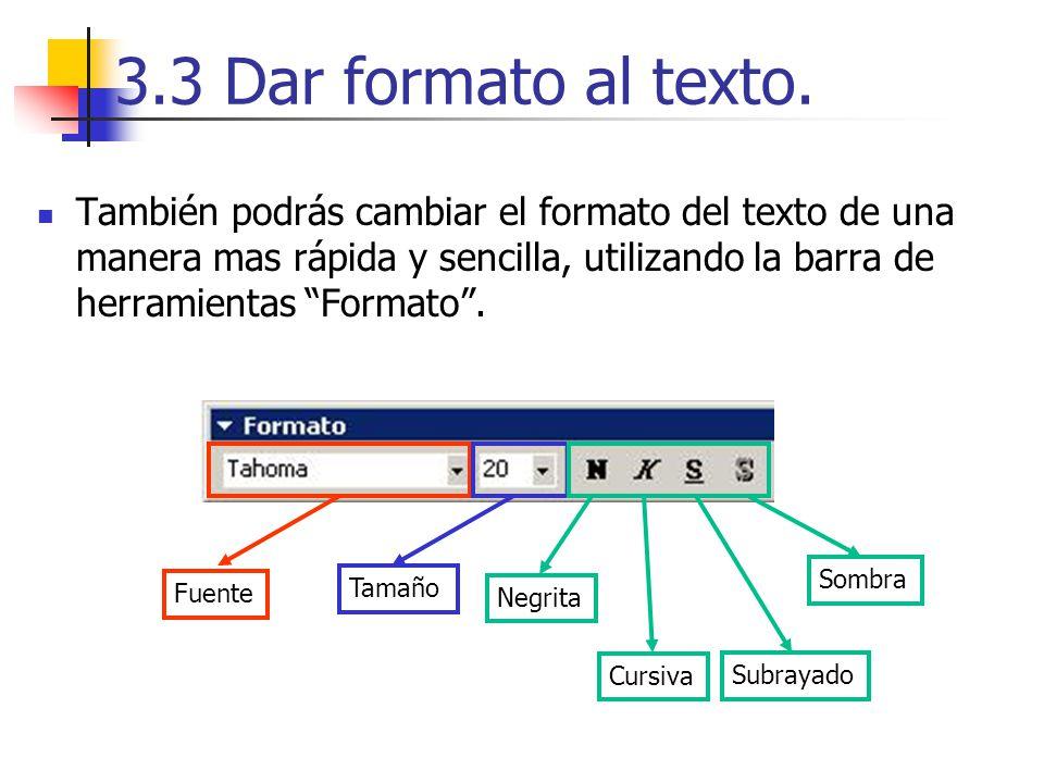 3.3 Dar formato al texto.