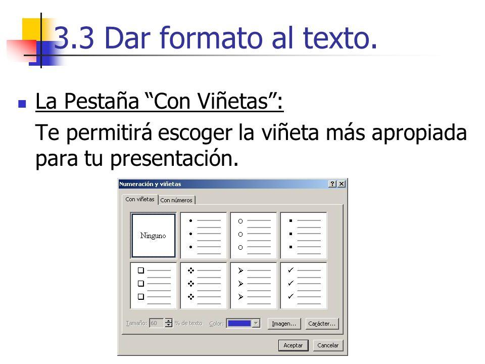 3.3 Dar formato al texto. La Pestaña Con Viñetas :