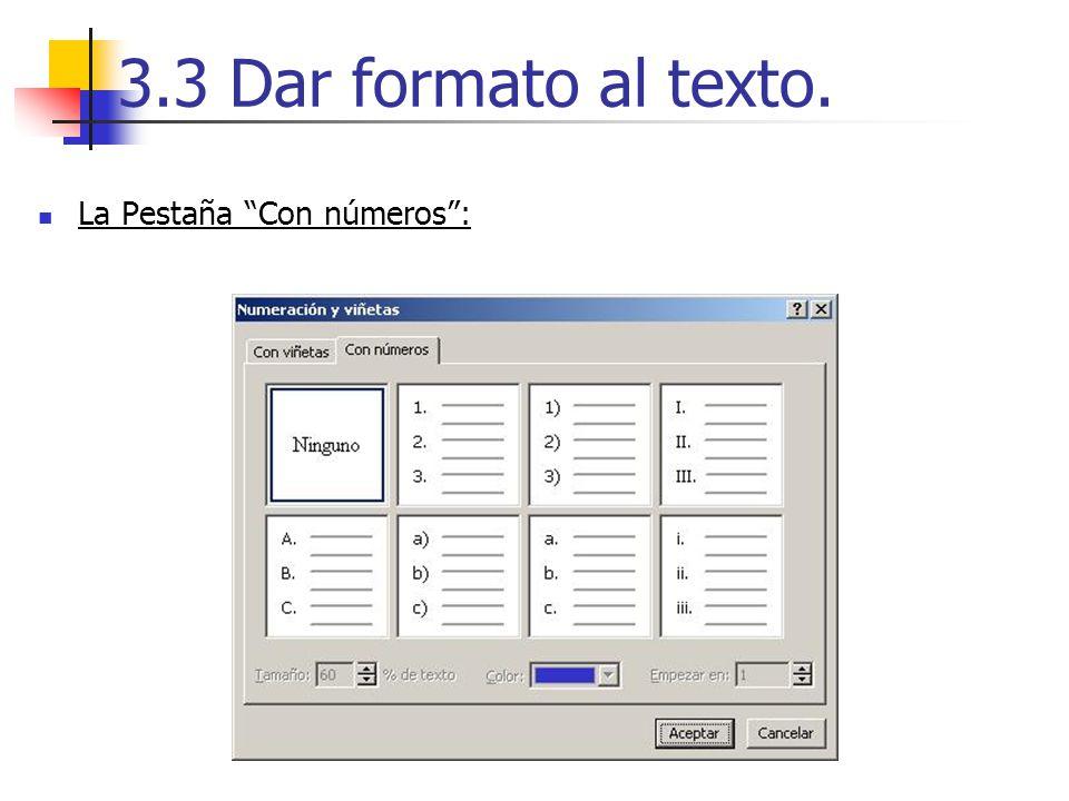 3.3 Dar formato al texto. La Pestaña Con números :