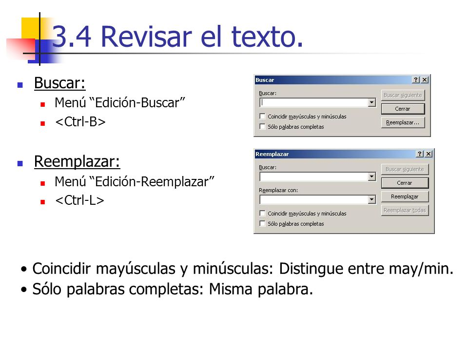 3.4 Revisar el texto. Buscar: Reemplazar: