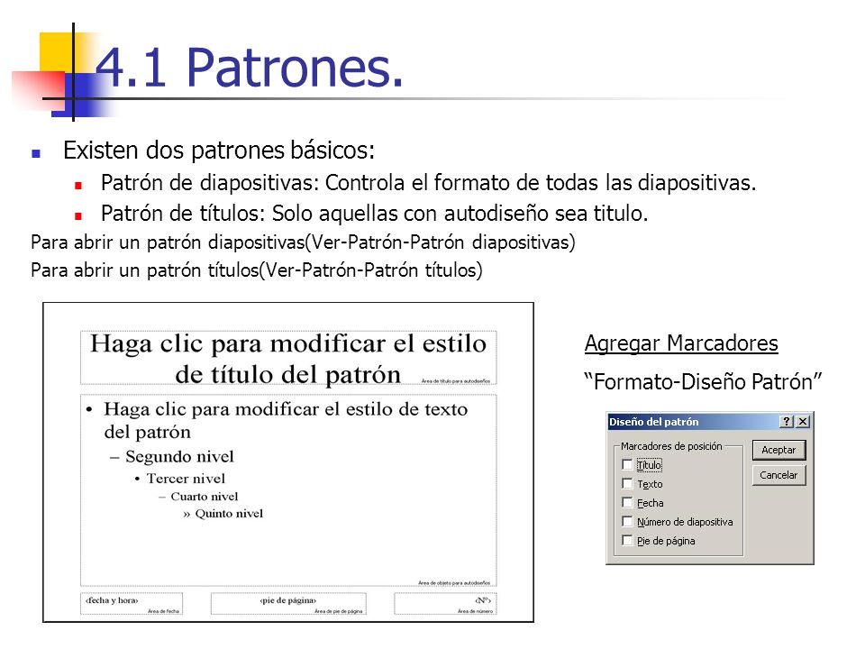 4.1 Patrones. Existen dos patrones básicos: