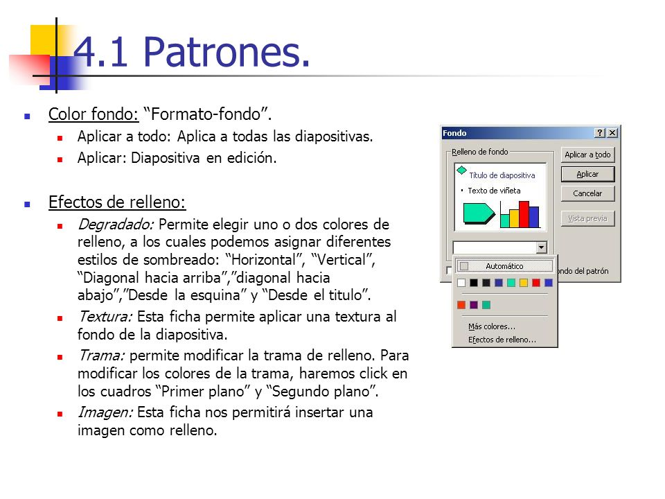 4.1 Patrones. Color fondo: Formato-fondo . Efectos de relleno: