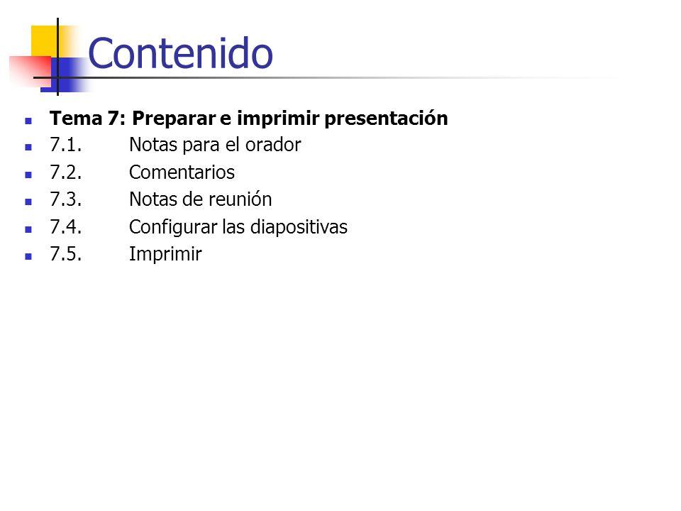 Contenido Tema 7: Preparar e imprimir presentación