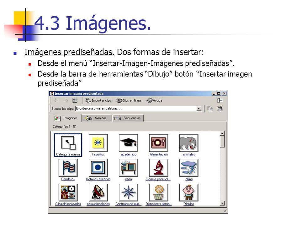 4.3 Imágenes. Imágenes prediseñadas. Dos formas de insertar: