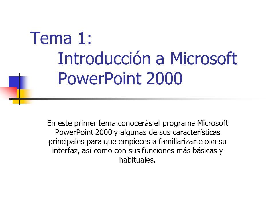 Tema 1: Introducción a Microsoft PowerPoint 2000