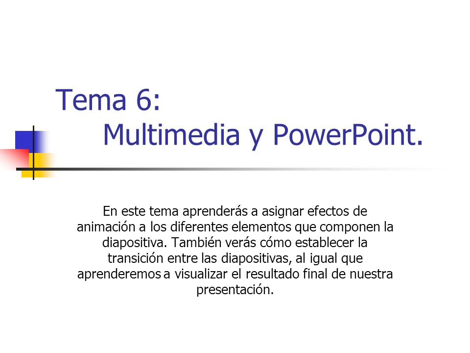 Tema 6: Multimedia y PowerPoint.