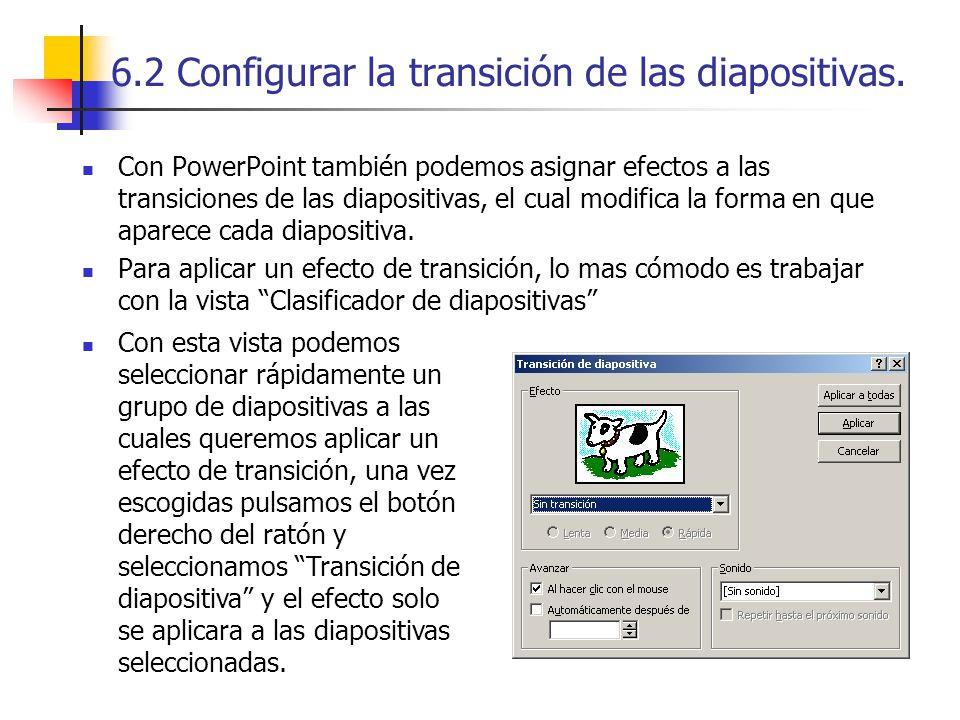 6.2 Configurar la transición de las diapositivas.